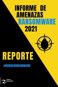 Informe de Amenazas Ransomware 2021