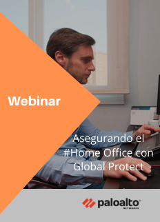 Webinar On Demand | Asegurando el  Home Office con Global Protect