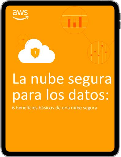 La nube segura para los datos: 6 beneficios básicos de una nube segura